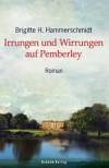 Irrungen Und Wirrungen Auf Pemberley Roman - Brigitte H. Hammerschmidt