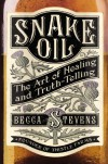 Snake Oil: The Art of Healing and Truth-Telling - Becca Stevens