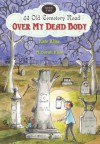 Over My Dead Body - Kate Klise, M. Sarah Klise