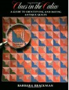 Clues in the Calico: A Guide to Identifying and Dating Antique Quilts - Barbara Brackman