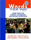 Words Their Way: Word Study for Phonics, Vocabulary, and Spelling Instruction - Donald R. Bear, Marcia Invernizzi, Shane Templeton, Francine Johnston
