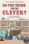 Do You Think You're Clever?: The Oxbridge Questions - John Farndon, Libby Purves