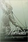 Watching for Mermaids - David H. Roper