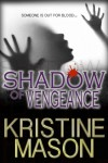 Shadow of Vengeance (Book 3 CORE Shadow Trilogy) - Kristine Mason