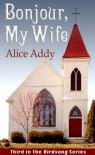 Bonjour, My Wife - Alice Addy