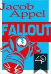 Fallout - Jacob Appel