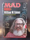 The Mad World Of William M. Gaines - Frank Jacobs