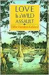Love Is a Wild Assault - Elithe Hamilton Kirkland