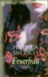 Feuerfrau. - Federica De Cesco;Federica de Cesco;Federica DeCesco