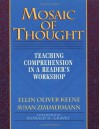 Mosaic of Thought: Teaching Comprehension in a Reader's Workshop - Ellin Oliver Keene, Susan Zimmermann