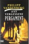 Das vergessene Pergament - Philipp Vandenberg