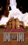 Time after Time - J.P. Bowie
