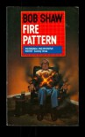 Fire Pattern - Bob Shaw