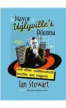 The Mayor Of Uglyville's Dilemma - Ian Stewart