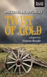 Twist of Gold - Simon Reade, Michael Morpurgo