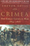 Crimea: The Great Crimean War, 1854-1856 - Trevor Royle