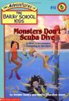 Monsters Don't Scuba Dive - Debbie Dadey, Marcia Thornton Jones, John Steven Gurney