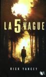 La 5e Vague (La 5e Vague, #1) - Rick Yancey, Francine Deroyan