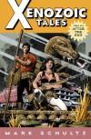 Xenozoic Tales Vol 1 After The End - Mark Shultz