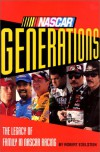 NASCAR Generations: The Legacy of Family in NASCAR Racing - Robert Edelstein