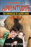 Adventures: The Chronicles of Lucifer Jones Volume I -- 1922-1926 - Mike Resnick