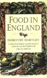 Food In England - Dorothy Hartley