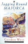 Jogging Round Majorca - Gordon   West