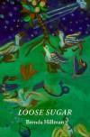 Loose Sugar - Brenda Hillman