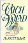 Catch the Wind - Harriet Segal