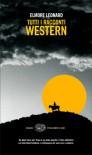 Tutti i racconti western - Gregg Sutter, Elmore Leonard