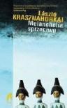 Melancholia sprzeciwu - László Krasznahorkai