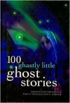 100 Ghastly Little Ghost Stories - Martin H. Greenberg, Robert H. Weinberg