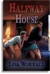 Halfway House - Lisa Worrall