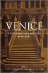 Venice: A Documentary History, 1450-1630 - David S. Chambers, Brian S. Pullan, Jennifer Fletcher