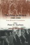 The Poles in Britain, 1940-2000: From Betrayal to Assimilation - Peter D. Stachura