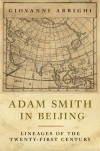 Adam Smith in Beijing: Lineages of the Twenty-First Century - Giovanni Arrighi
