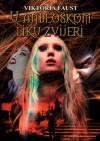 U anđeoskom liku zvijeri - Viktoria Faust