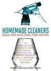 Homemade Cleaners: Quick-and-Easy, Toxin-Free Recipes to Replace Your Kitchen Cleaner, Bathroom Disinfectant, Laundry Detergent, Bleach, Bug Killer, Air Freshener, and more… - Dionna  Ford, Mandy O'Brien