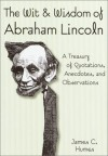 The Wit & Wisdom of Abraham Lincoln - James C. Humes