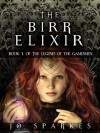 The Birr Elixir (The Legend of the Gamesmen) - Jo Sparkes