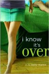 I Know It's Over - C.K. Kelly Martin