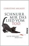 Schnurr mir das Lied vom Tod (Kater Serrano ermittelt #3) - Christine Anlauff