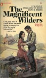 The Magnificent Wilders (The Big Barn) - Walter D. Edmonds