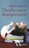 Cherche auteur désespérément - Debra Ginsberg