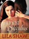 Wild West Succubus - Lila Shaw