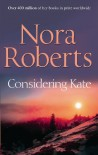 Considering Kate (Stanislaskis, #6) - Nora Roberts