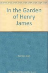 In the Garden of Henry James - Joan Givner