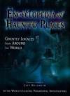 Encyclopedia of Haunted Places - Jeff Belanger