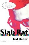 Slab Rat - Ted Heller