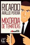 Mixórdia de Temáticas - Ricardo Araújo Pereira